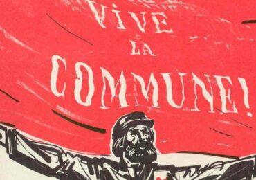 150 χρόνια: Η Παρισινή Κομμούνα Σήμερα